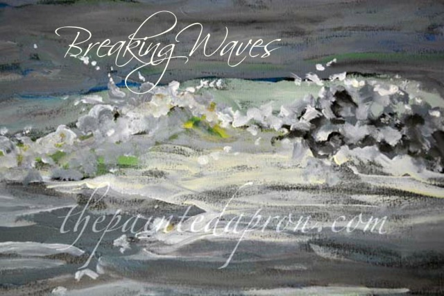 Breaking Waves 7 thepaintedapron.com