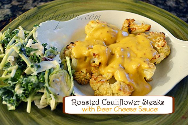 roasted cauliflower with beer cheese sauce 1 thepaintedapron.com