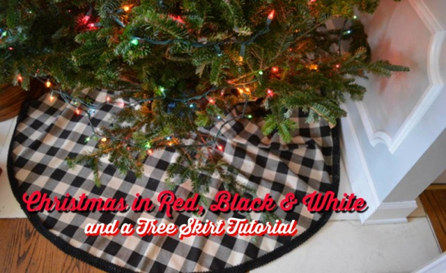 home decor christmas in red black and white tree skirt tutorial