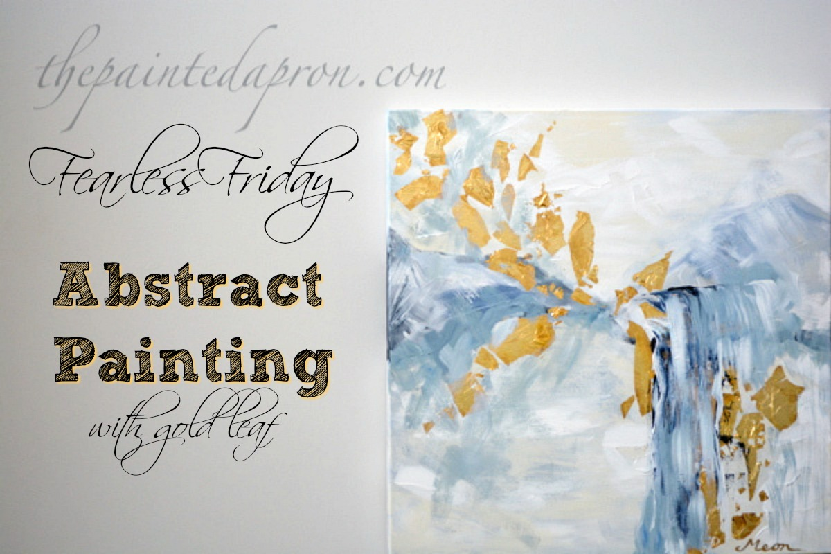 fearless friday abstract painting with gold leaf