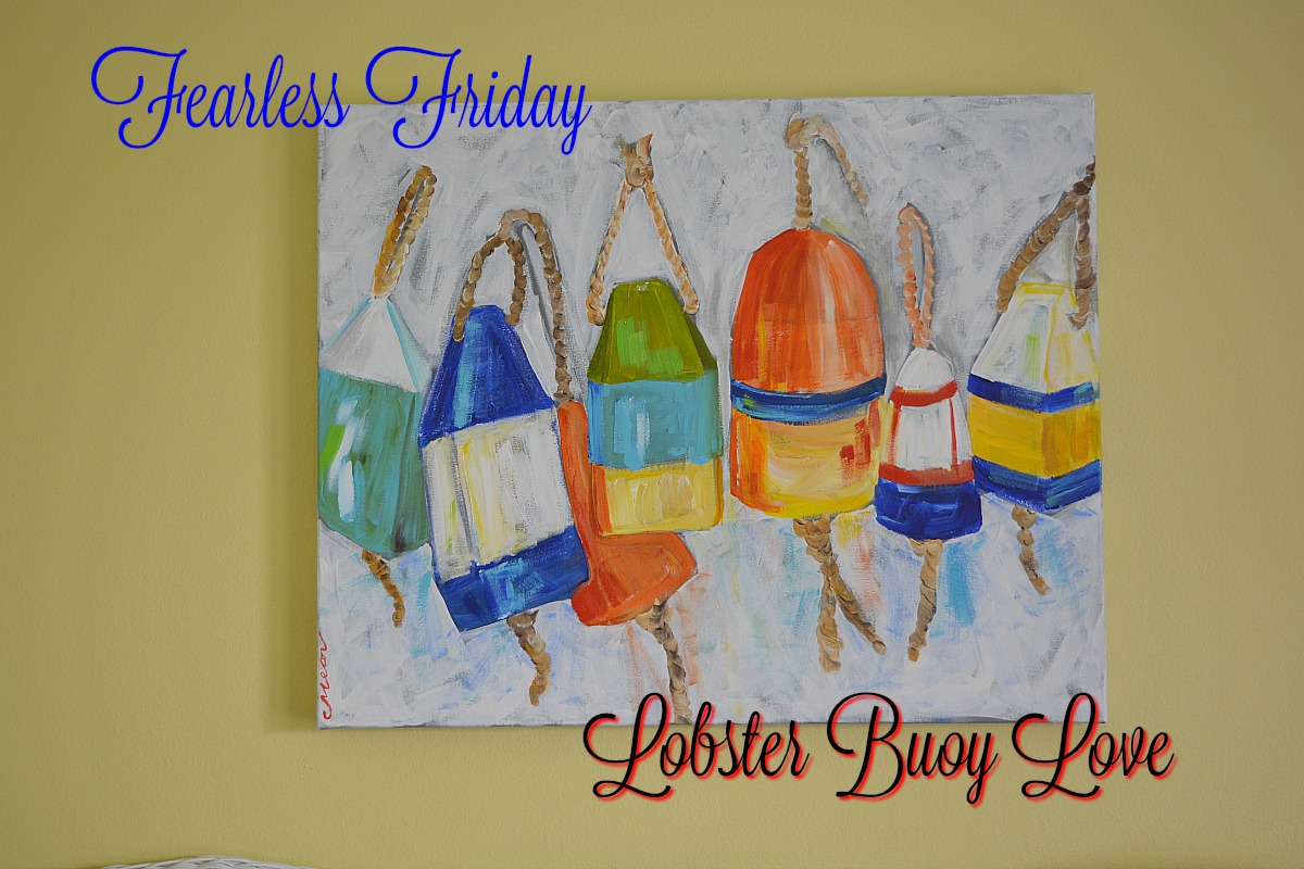 Fearless Friday, Lobster Buoy Love | The Painted Apron