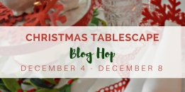 Christmas 2017 Tablescape Blog Hop