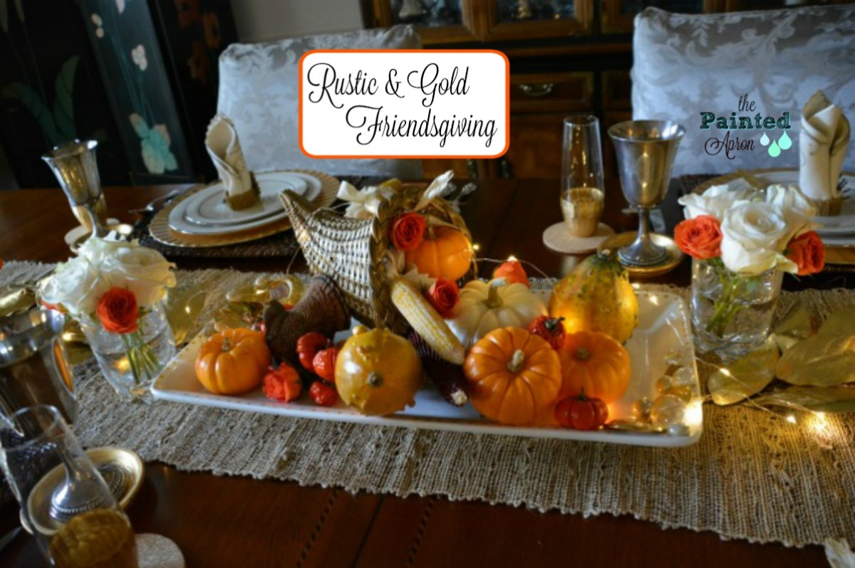 Tablescapes, Rustic & Gold Friendsgiving